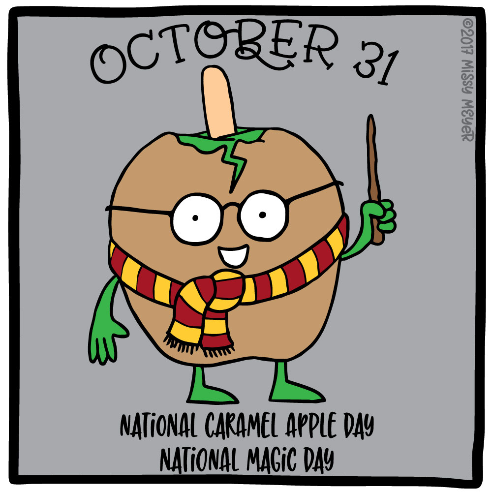 October 31 (every year): National Caramel Apple Day; National Magic Day