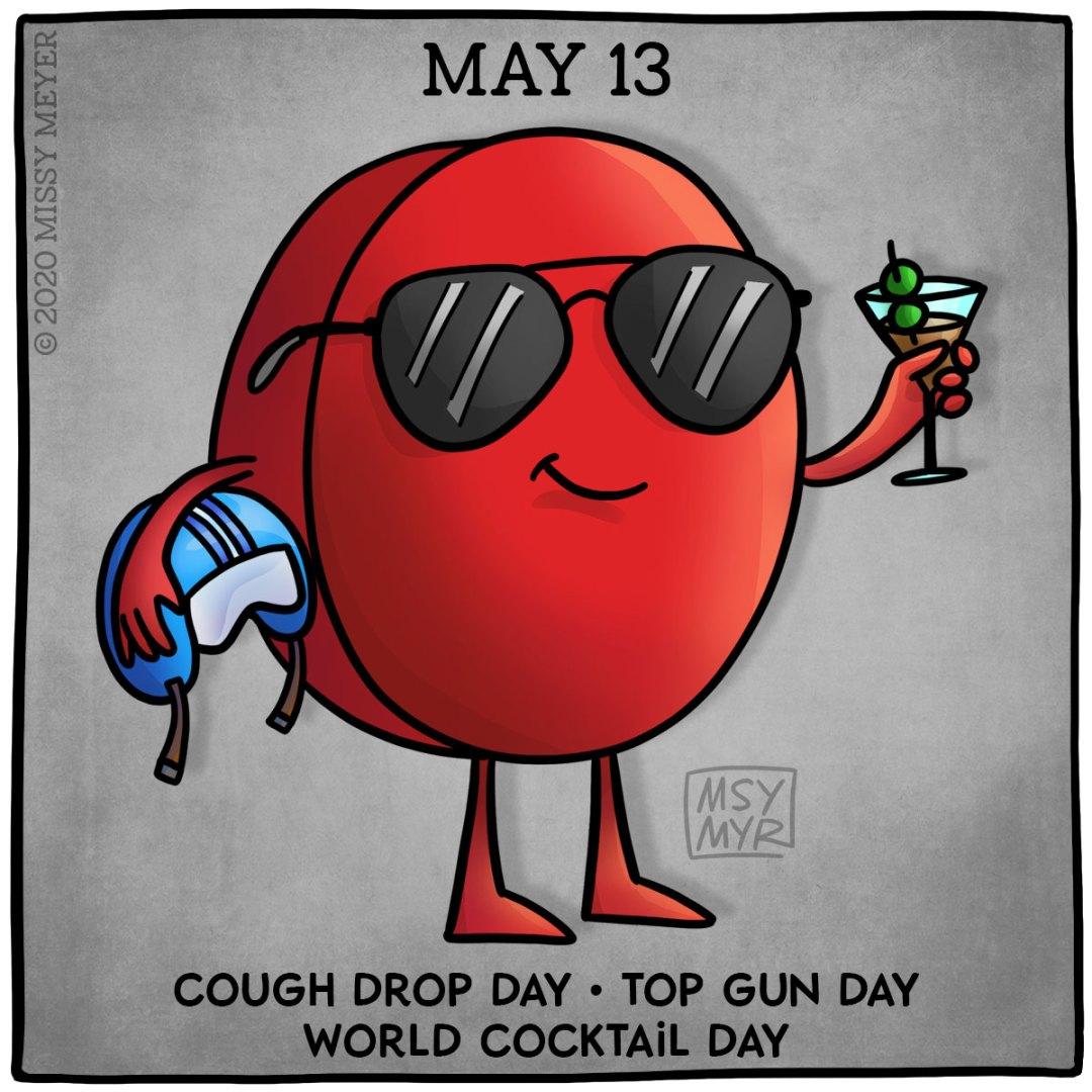May 13: Cough Drop Day, Top Gun Day, World Cocktail Day