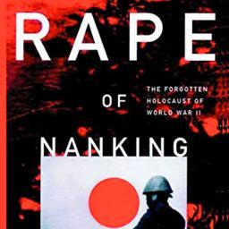 "Iris Chang, ""The Rape of Nanking: The Forgotten Holocaust"", 1997."