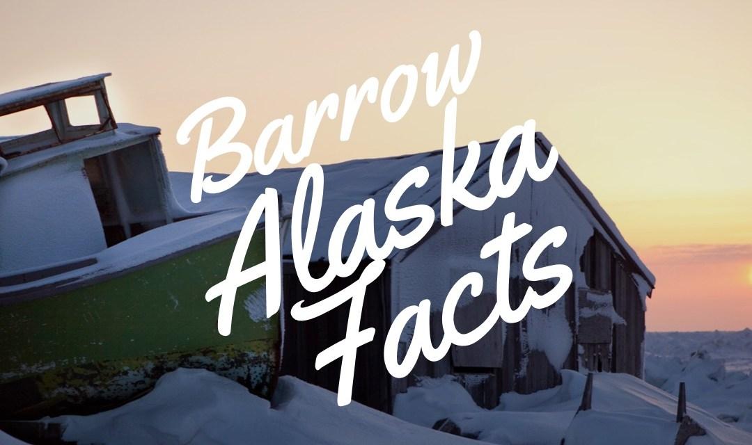 Barrow Alaska Facts