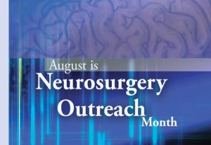 Neurosurgery Outreach Month - August is the ONLY calender month without a MAJOR holiday: Why has it never been claimed for any