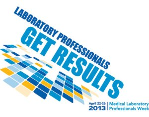 Medical Laboratory Professionals Week - Medical Technologist?