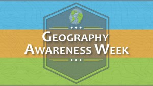 Geography Awareness Week - What is Geaography Awareness week? A friend of mine asked me this and i didnt know what to tell him