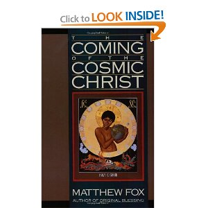 The Coming of the Cosmic Christ: The Healing of Mother Earth and ...
