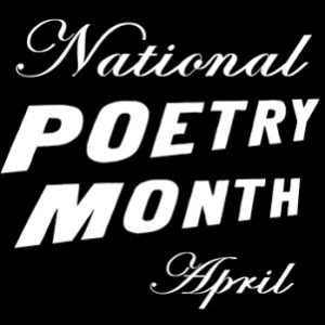 National Poetry Month - Ideas for celebrating National Poetry Month