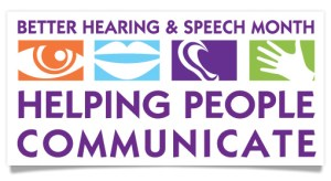 Better Hearing & Speech Month - does anyone here would like to do language&culture change?