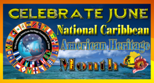National Caribbean-American Heritage Month - Celebrate National Caribbean