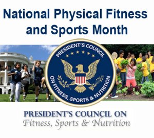 National Physical Fitness & Sports Month - May, National Physical Fitness