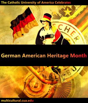German-American Heritage Month - What is with the Heritage Month thing?