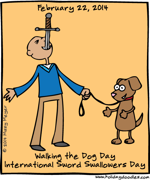 February 22, 2014: Walking the Dog Day ...