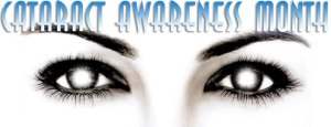 Cataract Awareness Month - What is each month for Awareness Month?