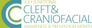 National Cleft & Craniofacial Awareness and Preven - July is National Cleft