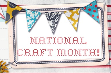 Since March is National Craft Month?