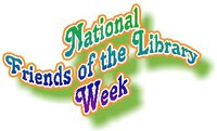 National Friends of Libraries Week - How to make new friends?