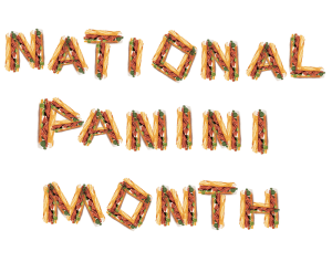 National Panini Month - POLL: Were you aware that it's national panini month?