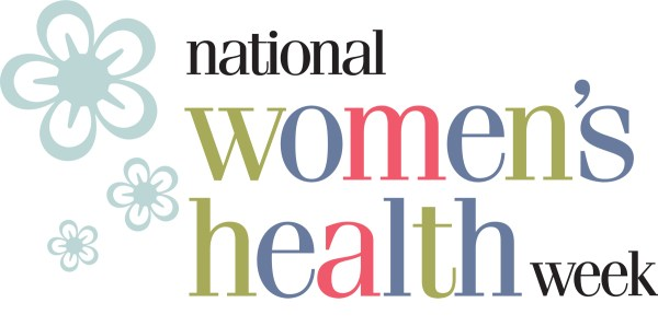 The Week of May 13-19 is National Women's Health Week....What Ya gonna do?