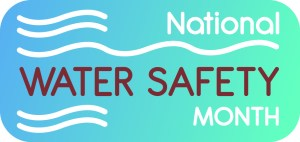 National Water Safety Month - what do you know about water safety?