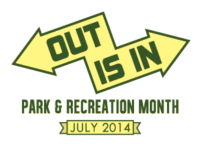 July is Parks and Recreation Month, Out is In