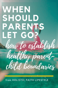 when should parents let go