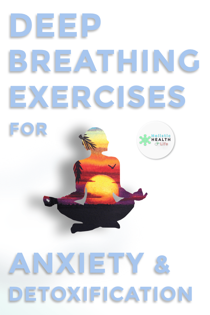 Deep Breathing Exercises for Anxiety & Detoxification