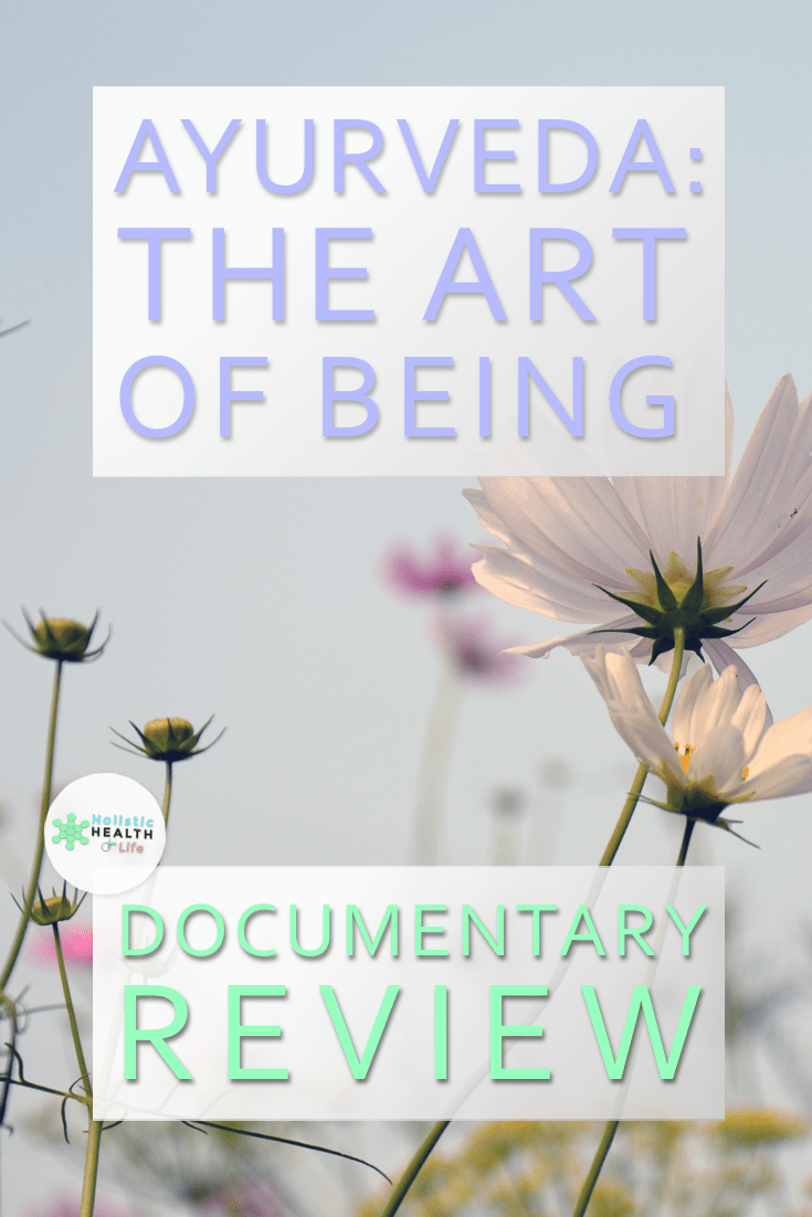 'Ayurveda: The Art of Being' Documentary Review