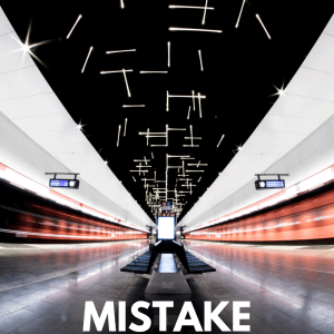 Embrace your mistakes