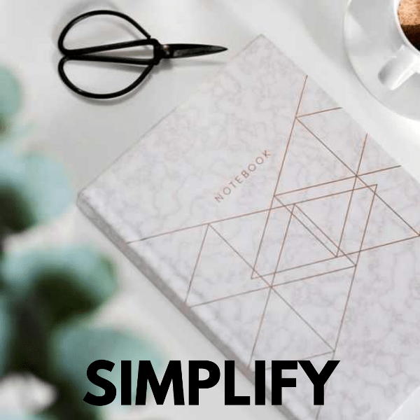 Simplify and Prioritize Your Life
