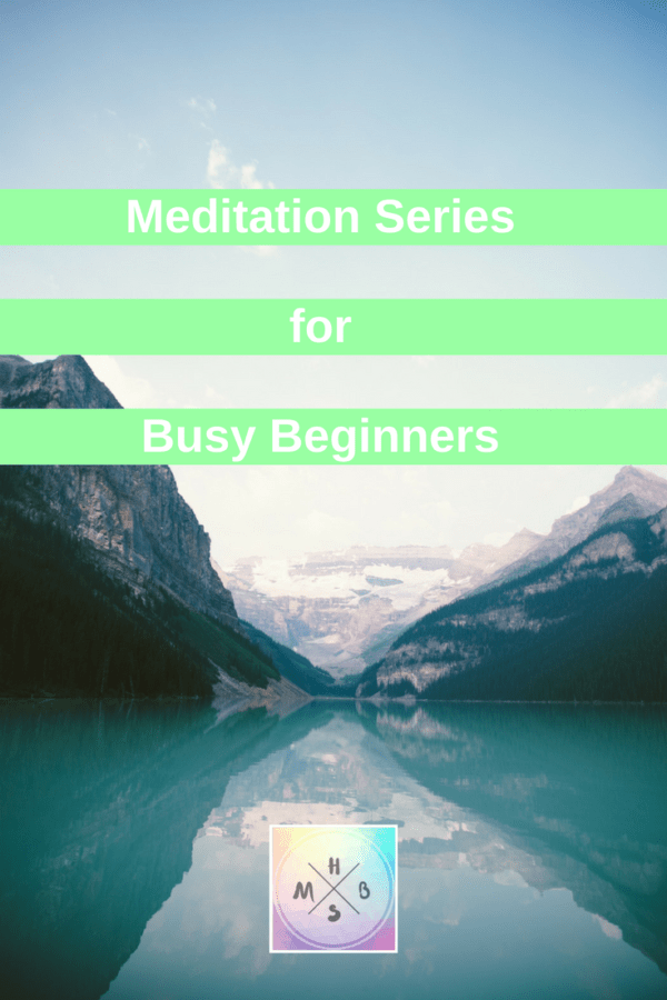 Meditation Series for Busy Beginners