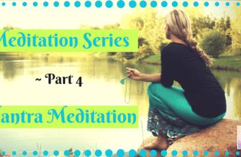 Meditation Series ~ Part 4
