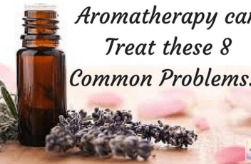 Aromatherapy can Treat these 8 Common Problems...(1)