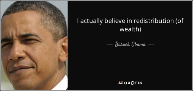quote-i-actually-believe-in-redistribution-of-wealth-barack-obama-124-72-04.jpg