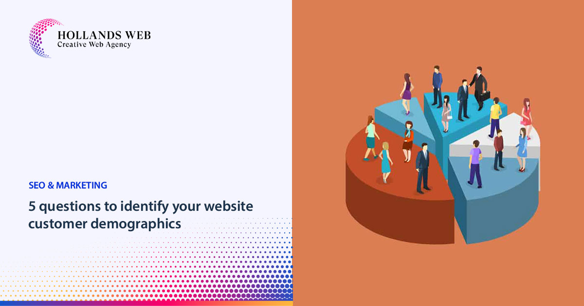 5 questions to identify your website customer demographics