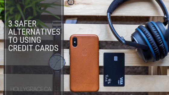 3 Safer Alternatives To Using Credit Cards