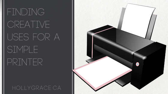 Finding Creative Uses For A Simple Printer