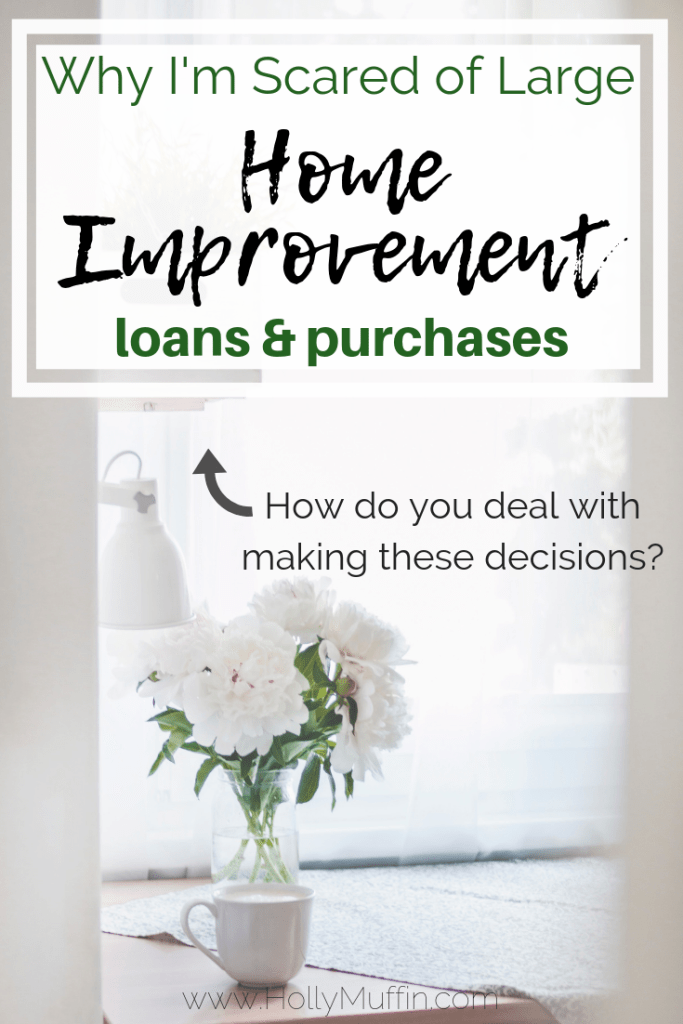 Large home improvement loans and purchases are scary. How do you deal with making these decisions? There's so much to consider! #FrugalBlogger #Frugal #HomeReno