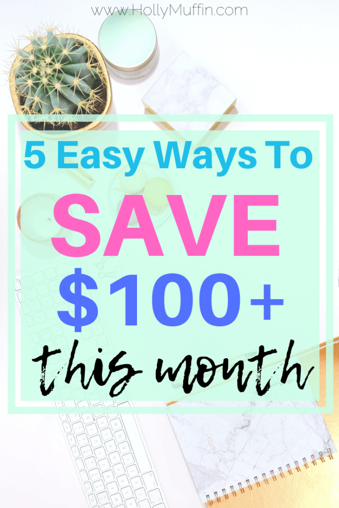 5 easy ways to save $100 this month! #frugalliving