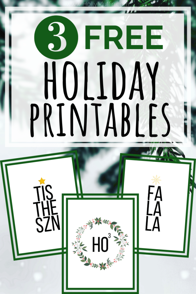 3 FREE Holiday Printables you can download now!