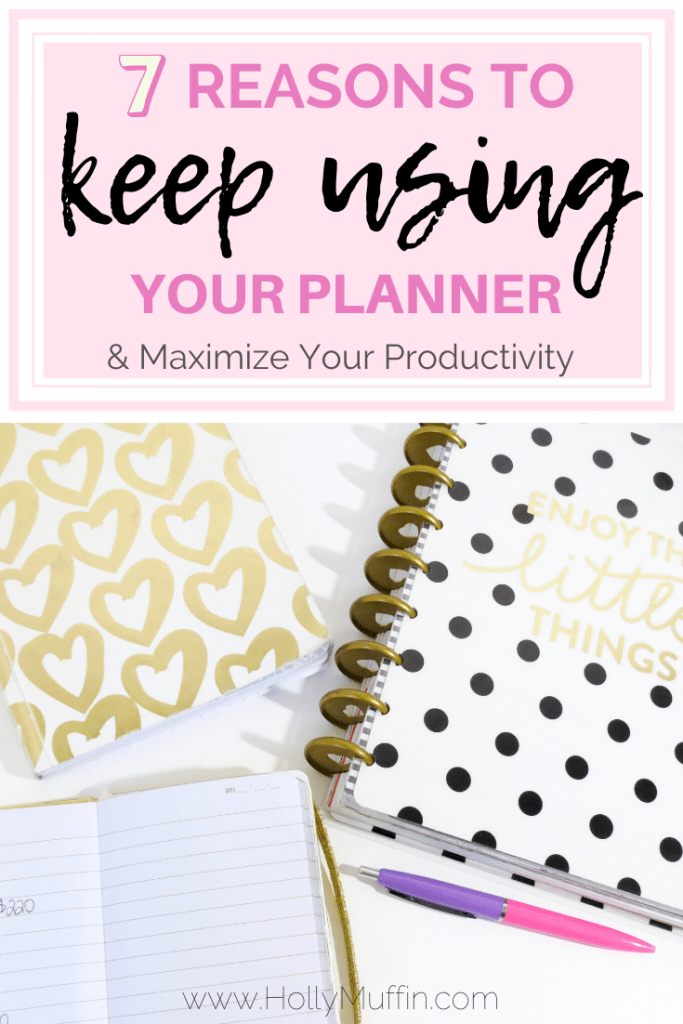 7 Reasons to Keep Using Your Planner and Maximize Productivity
