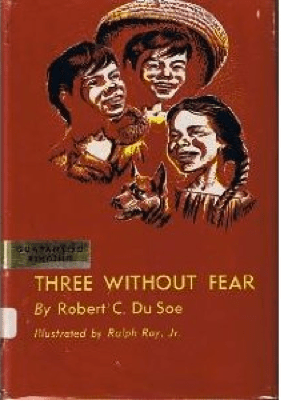 Three Without Fear by Robert C. DuSoe