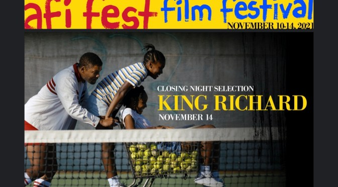 AFI Announces KING RICHARD as Closing Night Film for FEST 2021