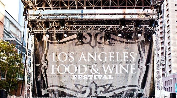 5th ANNUAL LOS ANGELES FOOD & WINE FESTIVAL RETURNS AUGUST 27-30, 2015