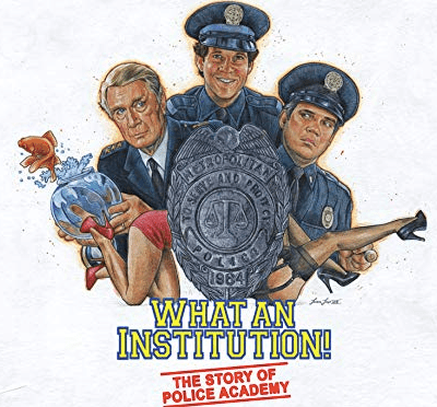 """A Sneak Peek Into """"What An Institution: The Story of Police Academy"""""""