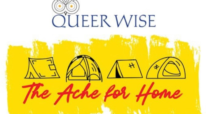 QueerWise Presents the World Premiere of The Ache For Home ~ A Docudrama Illuminating Homeless Voices in West Hollywood Online on Sunday, October 17, 2021