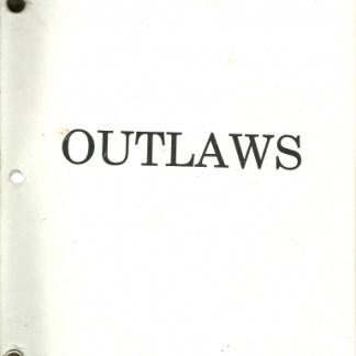 OUTLAWS: 1992 Original Shooting Script