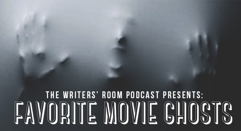 TWR Podcast The Writers Room Favorite Movie Ghosts