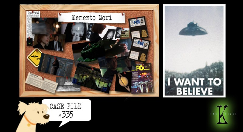 The X Files Podcast The K Files Memento Mori