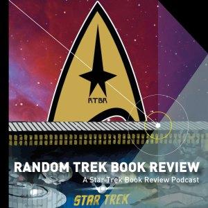 Random Trek Book Review - A Star Trek Book Review Podcast