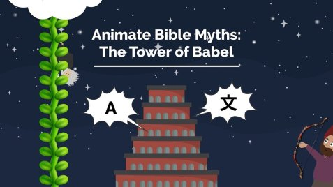Animate Bible Myths 5: The Tower of Babel