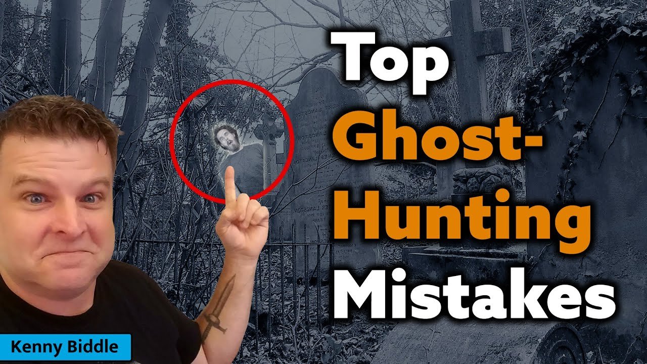 How to Ghost Hunt Correctly