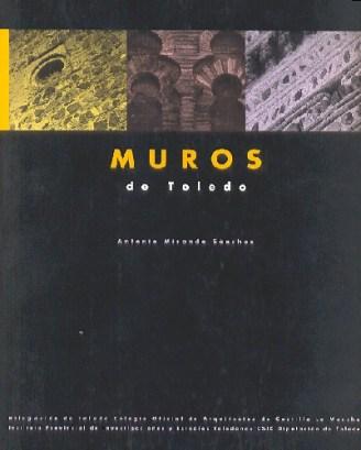 """Antonio Miranda, """"Muros de Toledo"""", 1995."""